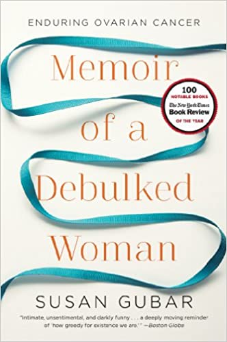 Download Memoir of a Debulked Woman: Enduring Ovarian Cancer PDF, azw (Kindle), ePub, doc, mobi