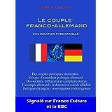 Le couple franco-allemand: Une relation passionnelle (French Edition)