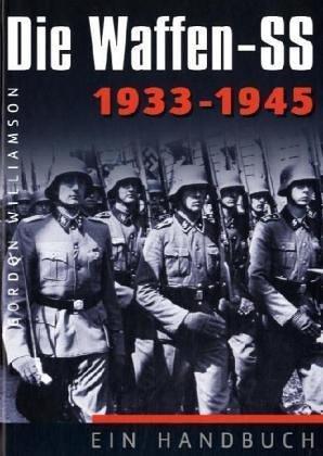 Die Waffen-SS: Ein Handbuch - 1933-1945