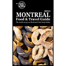 Eat Your Worlds Montreal Food & Travel Guide