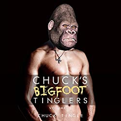 Chuck's Bigfoot Tinglers: Volume 1