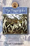 img - for The Tragic Idea (Classical Inter/Faces) by Vassilis Lambropoulos (2006-07-13) book / textbook / text book