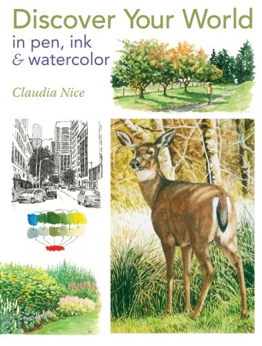 Discover Your World in Pen, Ink & - Pen Watercolor And Ink