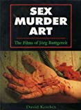 Sex, Murder, Art, David Kerekes, 0952328828