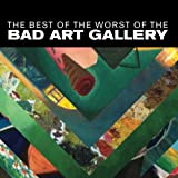 The Best of the Worst of the Bad Art Gallery
