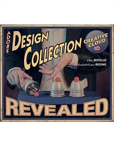 The Design Collection Revealed Creative Cloud (Stay Current with Adobe Creative (Clouds Collection)