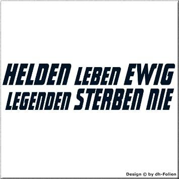 Cartattoo4you Ah 01262 Helden Leben Ewig Legenden Sterben Nie Autoaufkleber Aufkleber Farbe Stahlblau In 23 Weiteren Farben Erhältlich