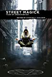 Street Magick: Tales of Urban Fantasy by  Charles P Zaglanis in stock, buy online here