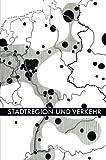 Stadtregion und Verkehr : Vorträge und Berichte, Deutsche Akademie für Städtebau und Landesplanung. Landesgruppe Nordrhein-Westfalen, Deutsche Akademie, 3663128083