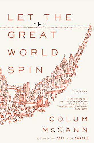 Let the Great World Spin: A Novel ()