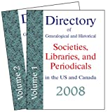 Directory of Genealogical and Historical Societies, Libraries and Periodicals in the US and Canada 2008, , 1879579324
