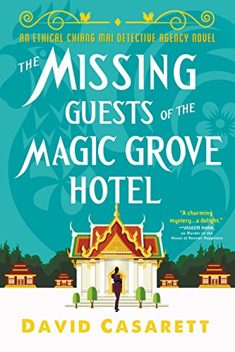 The Missing Guests of the Magic Grove Hotel (Ethical Chiang Mai Detective Agency) by [Casarett, David]