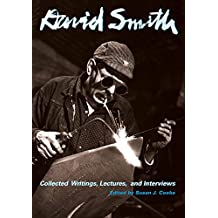 David Smith: Collected Writings, Lectures, and Interviews (Documents of Twentieth-Century Art)