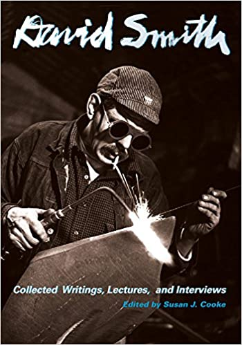Lectures Collected Writings David Smith and Interviews