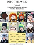 Into the Wild Volume 2, 10 Animal, Dinosaur, & Monster Crochet Hat Patterns contains adorable hat patterns to fit everyone, each pattern includes sizes for baby through adult.  Each pattern can easily be customized, simply change the yarn color o...