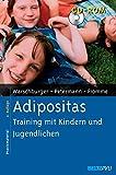 Adipositas: Training mit Kindern und Jugendlichen. Mit CD-ROM (Materialien für die klinische Praxis)
