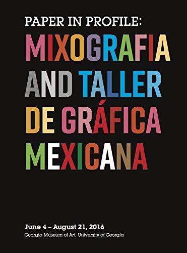 Paper in Profile: Mixografia and Taller de Gráfica Mexicana