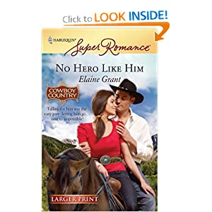 No Hero Like Him (Harlequin Larger Print Superromance) Elaine Grant