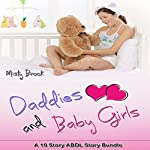 Daddies and Baby Girls: A 10 Story ABDL Erotica Bundle | Misty Brock