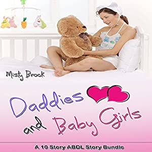 Daddies and Baby Girls: A 10 Story ABDL Erotica Bundle Audiobook