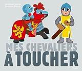 Mes chevaliers à toucher