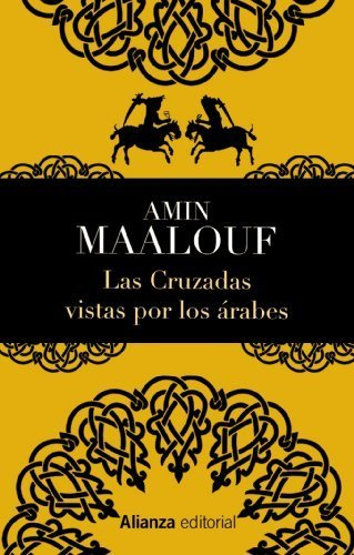 Las Cruzadas vistas por los árabes / The Crusades Through Arab Eyes (13/20) (Spanish Edition) by Amin Maalouf (2013-10-30)