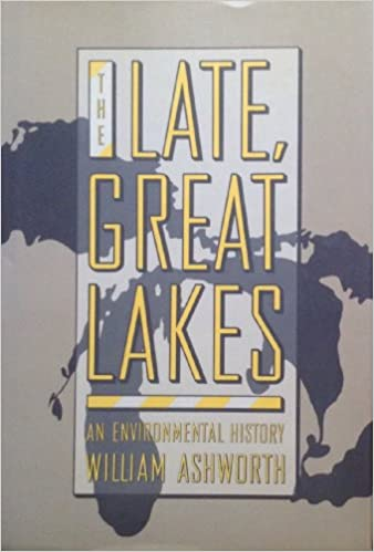 An environmental history Great Lakes The Late