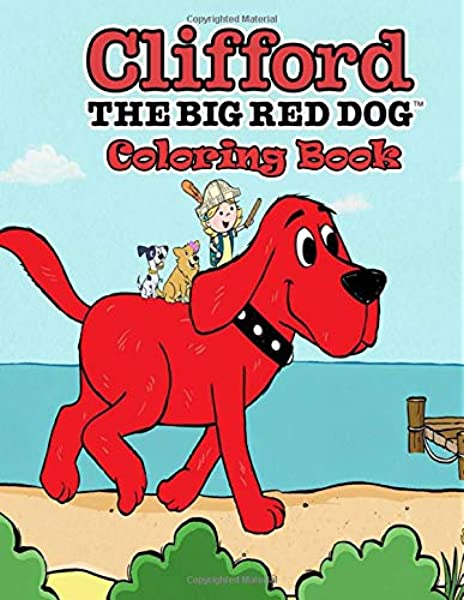 Clifford The Big Red Dog Coloring Book: 50+ GIANT Fun Pages With Premium  Outline Images With Easy-to-color, Clear Shapes, Printed On A High-quality  Pencils, Pens, Crayons, Markers Or Paints.: Daisy, Pfannerstill: