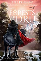 The Forests Of Dru: Sorcerous Moons - Book 4