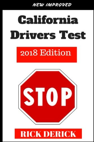 California Drivers Test: 2018 Edition,DMV practice questions, the driving book, Pass Your California DMV Test Guaranteed! 50 Real Test Questions! ... 250 California DMV Practice Test (Driving Handbook)