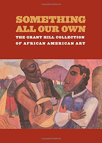 Search : Something All Our Own: The Grant Hill Collection of African American Art