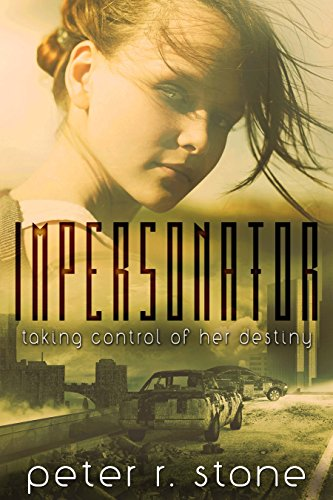 Impersonator (Forager Impersonator - A Post Apocalyptic/Dystopian Trilogy Book 1) by [Stone, Peter R]