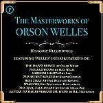 The Masterworks of Orson Welles | Oscar Wilde,H. G. Wells, Saki,Joseph Conrad,Rudyard Kipling,Nathaniel Hawthorne,Edgar Allan Poe,Robert Louis Stevenson