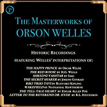 The Masterworks of Orson Welles Radio/TV Program by Oscar Wilde, H. G. Wells,  Saki, Joseph Conrad, Rudyard Kipling, Nathaniel Hawthorne, Edgar Allan Poe, Robert Louis Stevenson Narrated by Orson Welles