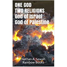 ONE GOD TWO RELIGIONS:: GOD OF ISRAEL GOD OF PALESTINE