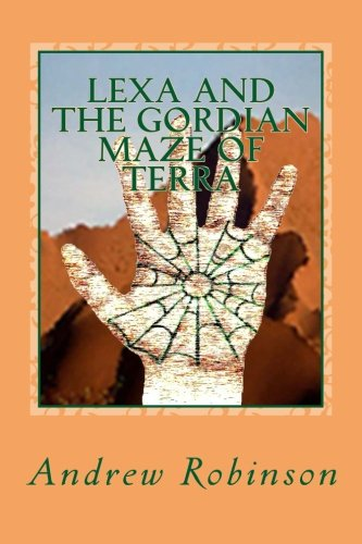 Download Lexa and the Gordian Maze of Terra (Volume 1) ebook