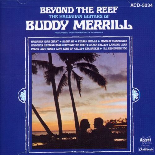 Beyond The Reef: The Hawaiian Guitars Of Buddy Merrill