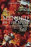 img - for Mended by the Muse: Creative Transformations of Trauma (Psychoanalysis in a New Key Book Series) book / textbook / text book
