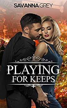 Playing For Keeps (The Morgans Book 2) by [Grey, Savanna]