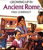 img - for Growing Up In Ancient Rome (Growing Up In series) book / textbook / text book