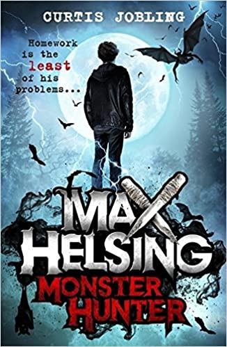 Monster Hunter: Book 1 (Max Helsing) by Curtis Jobling (2016-05-05)