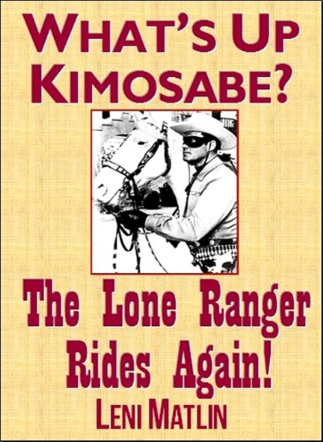 Whats up kimosabe the lone ranger rides again kindle edition by the lone ranger rides again by matlin leni fandeluxe Image collections