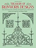 Treasury of Ironwork Designs: 469 Examples from Historical Sources: 400 Examples from Historical Sources (Dover Pictorial Archive)