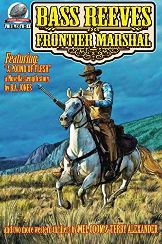 Bass Reeves Frontier Marshal Volume 3 (Bass Reevees Frontier Marshal)