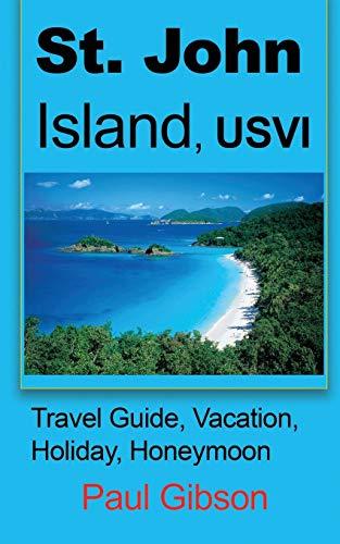 St. John Island, Usvi: Travel Guide, Vacation, Holiday, Honeymoon (History Of St Thomas Us Virgin Islands)