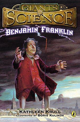 Benjamin Franklin (Giants of - Ben Inventions Of Franklin