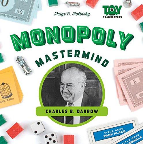 Monopoly Mastermind: Charles B. Darrow (Toy Trailblazers)