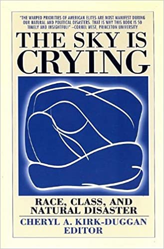 The Sky Is Crying: Race, Class, and Natural Disaster (2006-10-01)