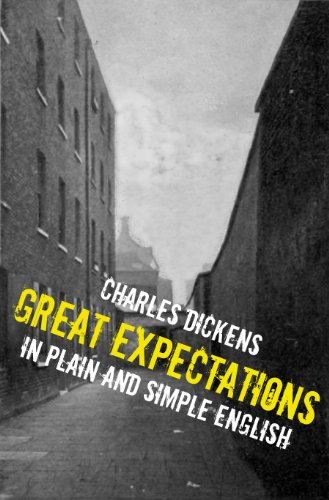 Great Expectations In Plain and Simple English (Includes Study Guide, Complete Unabridged Book, Historical Context, Biography, and Character Index) (Annotated)