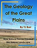 img - for Geology of the Great Plains: How Natural Forces Created this Unique Landscape book / textbook / text book